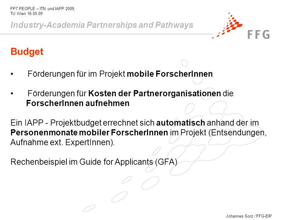 Johannes Sorz / FFG-EIP FP7 PEOPLE – ITN und IAPP 2009, TU Wien 16.05.09 Industry-Academia Partnerships and Pathways Budget Förderungen für im Projekt