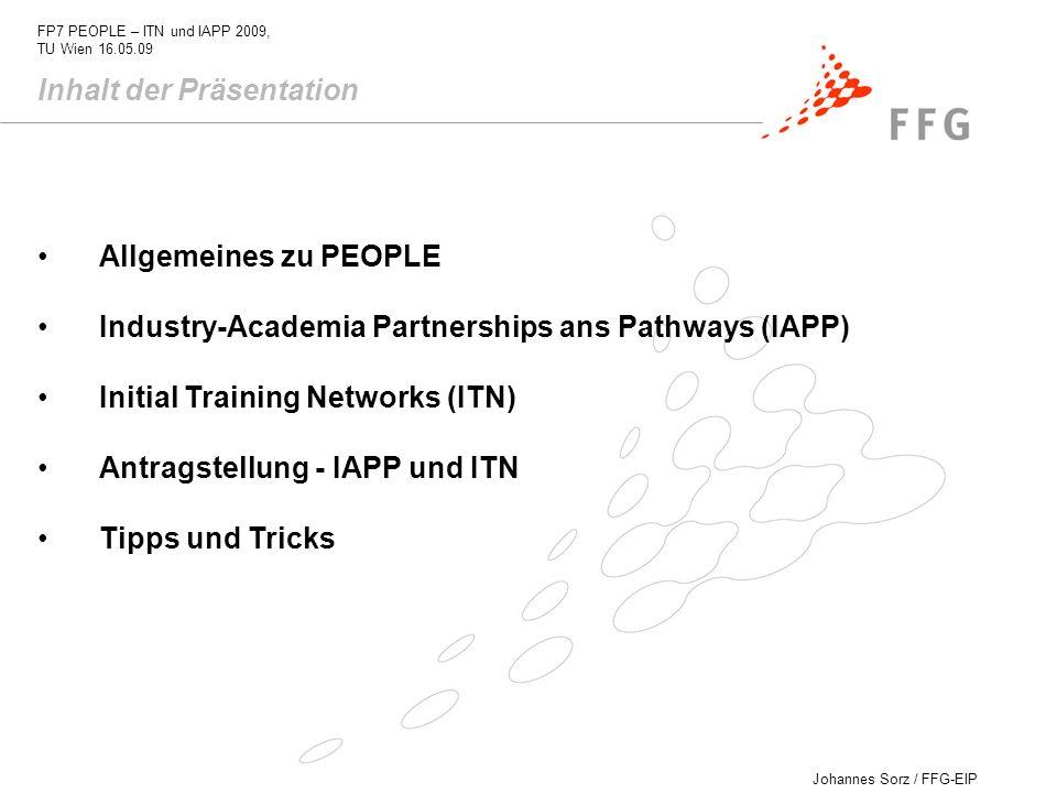Johannes Sorz / FFG-EIP FP7 PEOPLE – ITN und IAPP 2009, TU Wien 16.05.09 Allgemeines zu PEOPLE Industry-Academia Partnerships ans Pathways (IAPP) Init
