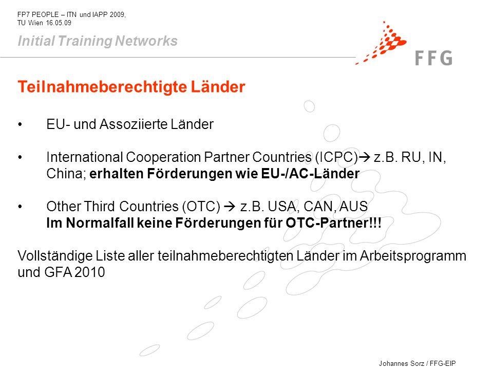 Johannes Sorz / FFG-EIP FP7 PEOPLE – ITN und IAPP 2009, TU Wien 16.05.09 Initial Training Networks Teilnahmeberechtigte Länder EU- und Assoziierte Län