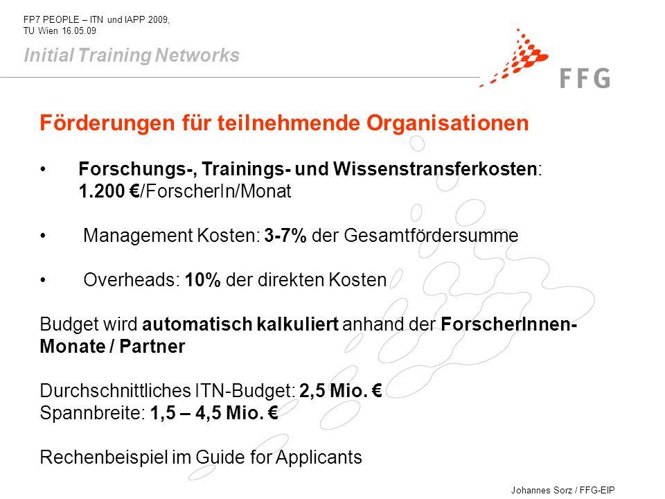 Johannes Sorz / FFG-EIP FP7 PEOPLE – ITN und IAPP 2009, TU Wien 16.05.09 Förderungen für teilnehmende Organisationen Forschungs-, Trainings- und Wisse