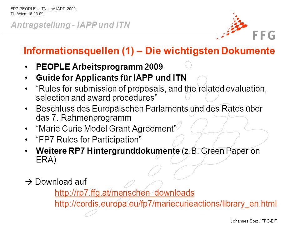Johannes Sorz / FFG-EIP FP7 PEOPLE – ITN und IAPP 2009, TU Wien 16.05.09 Informationsquellen (1) – Die wichtigsten Dokumente PEOPLE Arbeitsprogramm 20