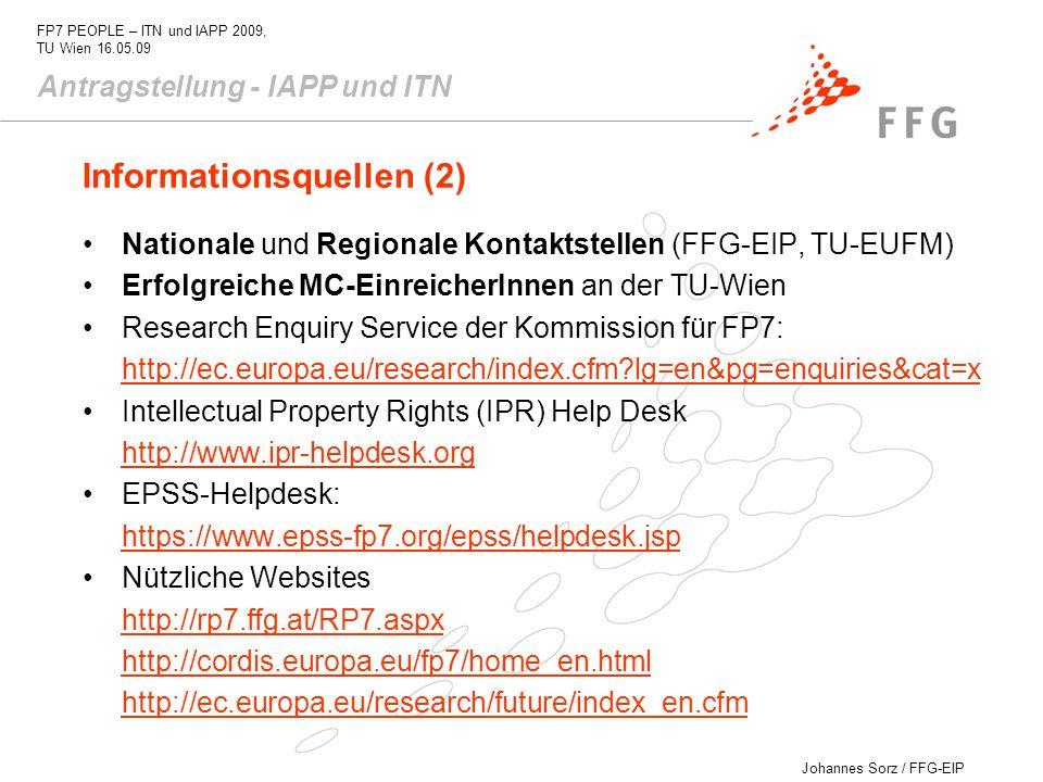 Johannes Sorz / FFG-EIP FP7 PEOPLE – ITN und IAPP 2009, TU Wien 16.05.09 Informationsquellen (2) Nationale und Regionale Kontaktstellen (FFG-EIP, TU-E