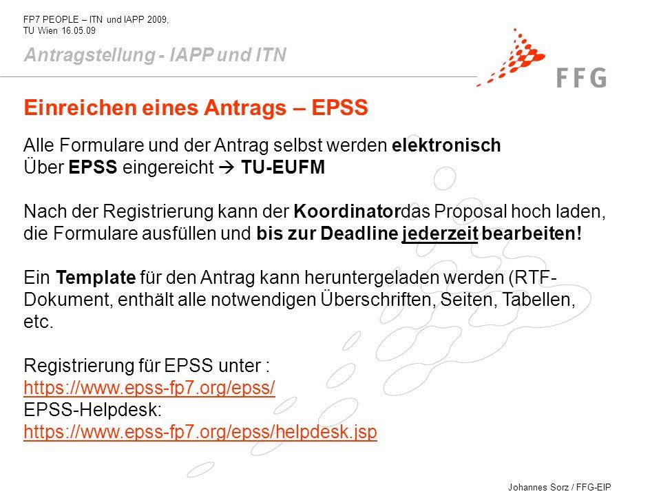 Johannes Sorz / FFG-EIP FP7 PEOPLE – ITN und IAPP 2009, TU Wien 16.05.09 Antragstellung - IAPP und ITN Einreichen eines Antrags – EPSS Alle Formulare