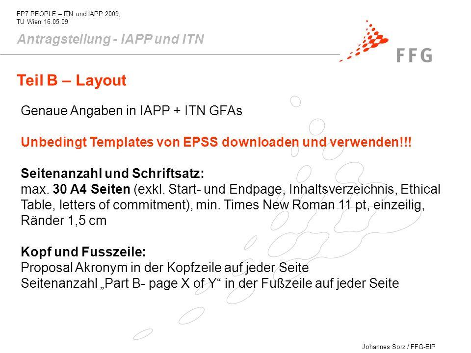 Johannes Sorz / FFG-EIP FP7 PEOPLE – ITN und IAPP 2009, TU Wien 16.05.09 Antragstellung - IAPP und ITN Genaue Angaben in IAPP + ITN GFAs Unbedingt Tem