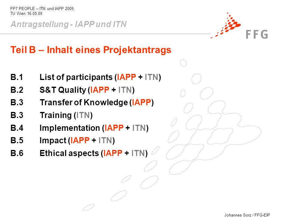 Johannes Sorz / FFG-EIP FP7 PEOPLE – ITN und IAPP 2009, TU Wien 16.05.09 Antragstellung - IAPP und ITN B.1List of participants (IAPP + ITN) B.2S&T Qua