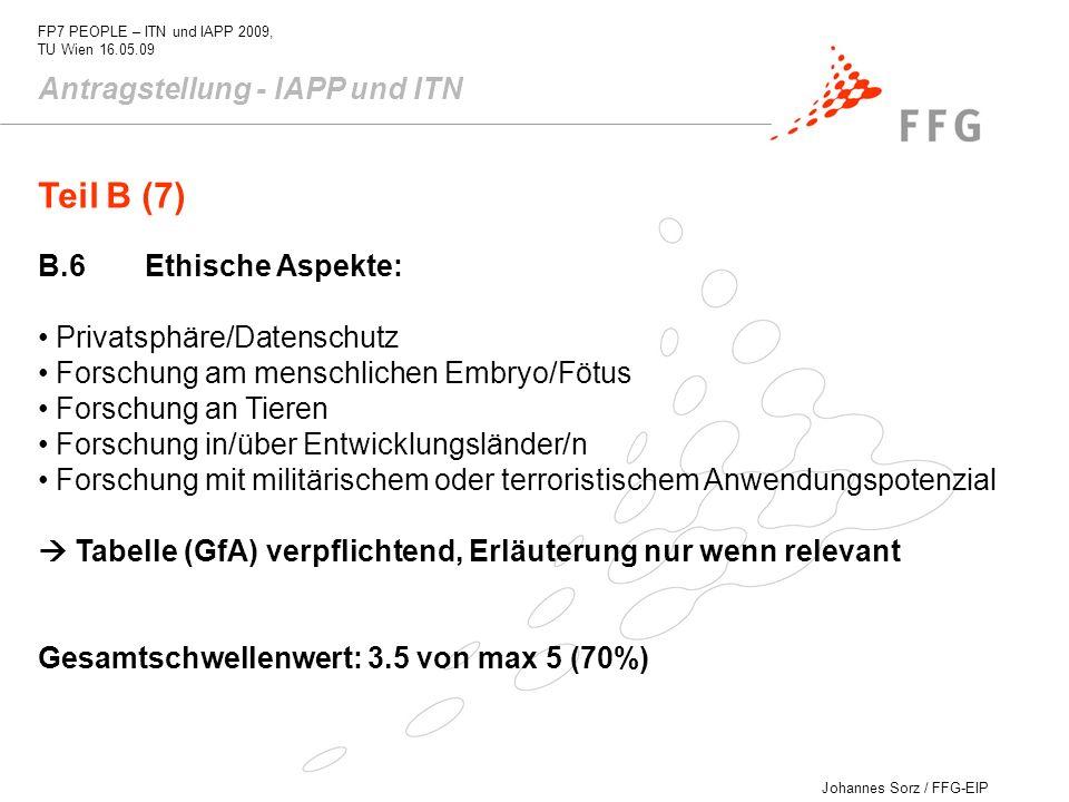 Johannes Sorz / FFG-EIP FP7 PEOPLE – ITN und IAPP 2009, TU Wien 16.05.09 Antragstellung - IAPP und ITN B.6Ethische Aspekte: Privatsphäre/Datenschutz F