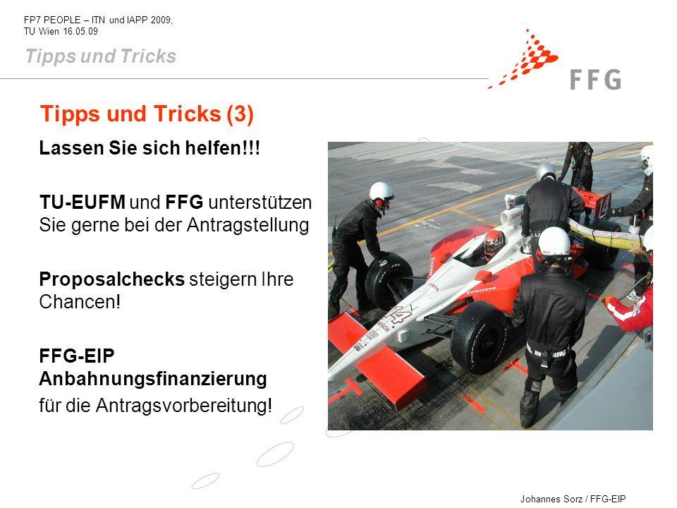 Johannes Sorz / FFG-EIP FP7 PEOPLE – ITN und IAPP 2009, TU Wien 16.05.09 Tipps und Tricks (3) Lassen Sie sich helfen!!! TU-EUFM und FFG unterstützen S