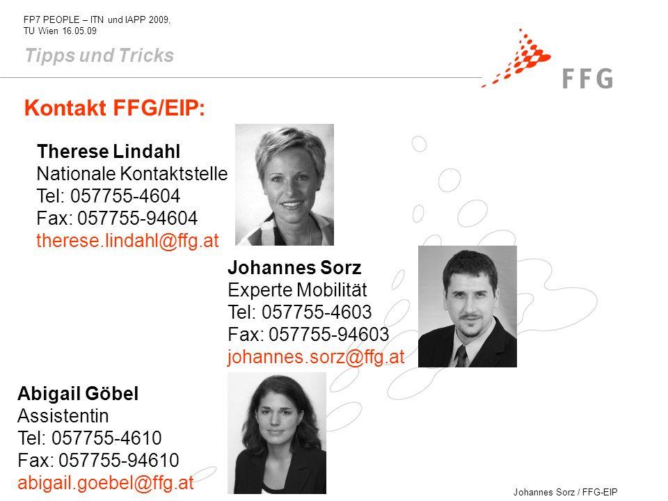 Johannes Sorz / FFG-EIP FP7 PEOPLE – ITN und IAPP 2009, TU Wien 16.05.09 Kontakt FFG/EIP: Therese Lindahl Nationale Kontaktstelle Tel: 057755-4604 Fax
