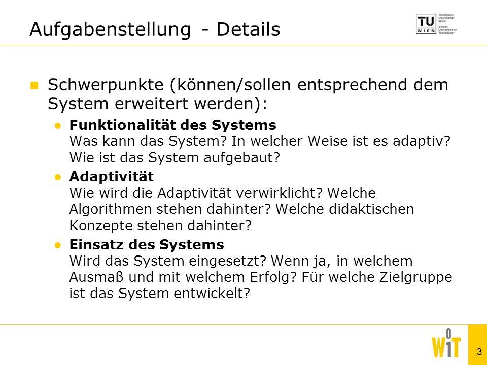3 Aufgabenstellung - Details Schwerpunkte (können/sollen entsprechend dem System erweitert werden): Funktionalität des Systems Was kann das System? In