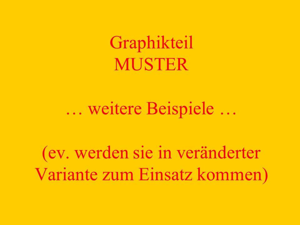 Graphikteil MUSTER … weitere Beispiele … (ev.