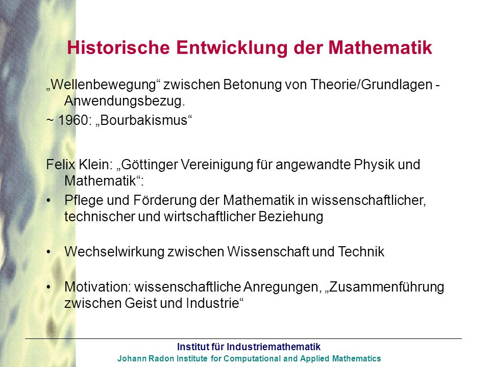 Institut für Industriemathematik Johann Radon Institute for Computational and Applied Mathematics Historische Entwicklung der Mathematik Wellenbewegun