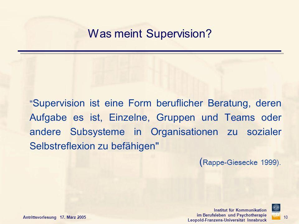 Institut für Kommunikation im Berufsleben und Psychotherapie Leopold-Franzens-Universität Innsbruck Antrittsvorlesung 17. März 2005 10 Was meint Super