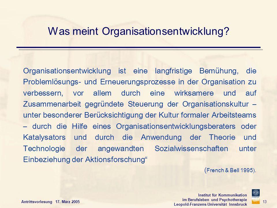 Institut für Kommunikation im Berufsleben und Psychotherapie Leopold-Franzens-Universität Innsbruck Antrittsvorlesung 17. März 2005 13 Was meint Organ