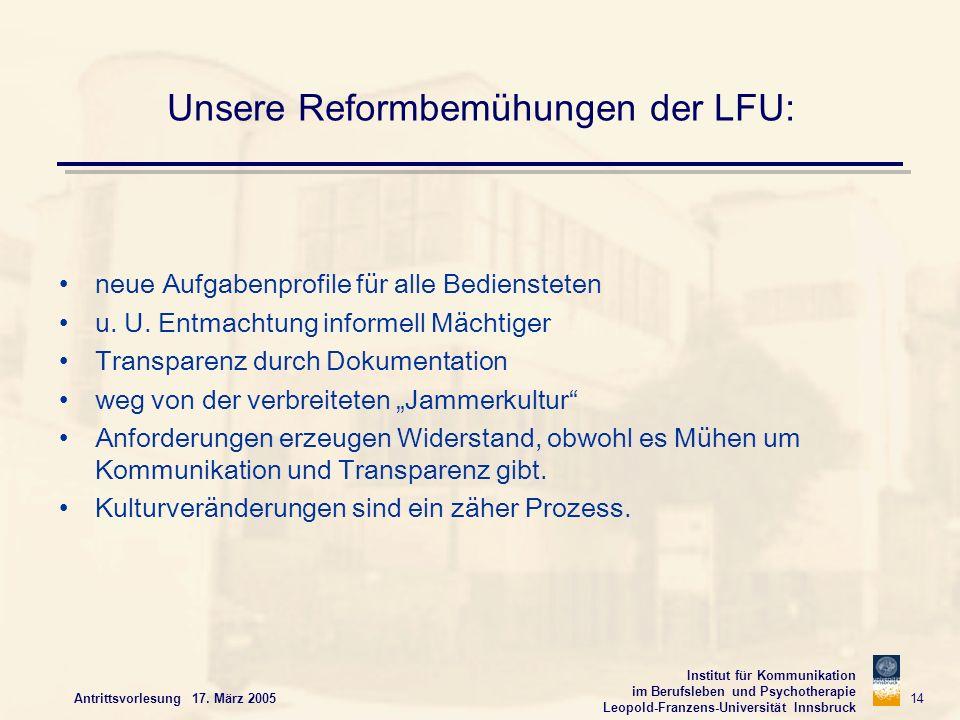 Institut für Kommunikation im Berufsleben und Psychotherapie Leopold-Franzens-Universität Innsbruck Antrittsvorlesung 17. März 2005 14 Unsere Reformbe