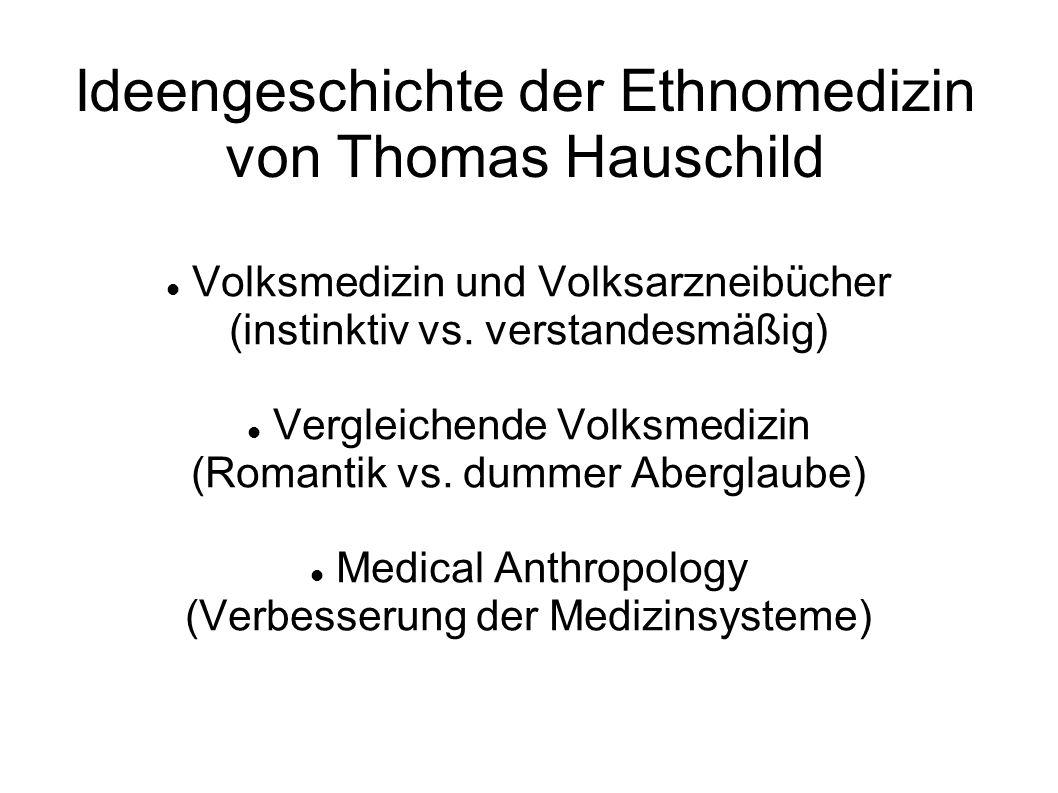 Ideengeschichte der Ethnomedizin von Thomas Hauschild Volksmedizin und Volksarzneibücher (instinktiv vs.
