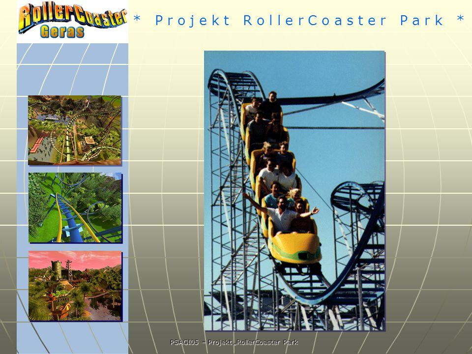 * P r o j e k t R o l l e r C o a s t e r P a r k * PSAGI05 – Projekt RollerCoaster Park