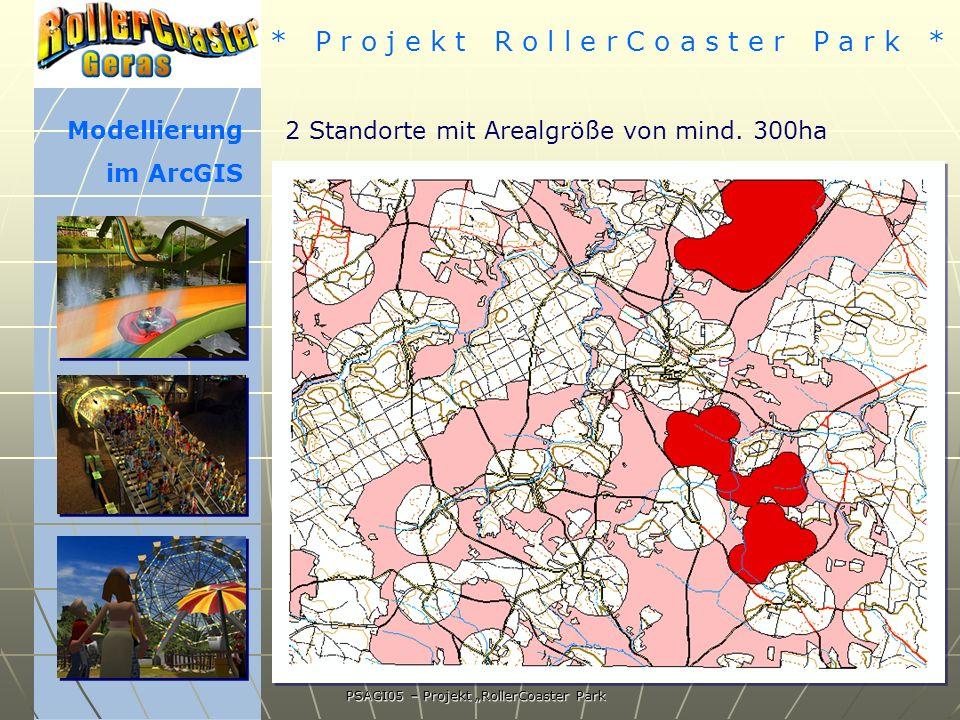 * P r o j e k t R o l l e r C o a s t e r P a r k * PSAGI05 – Projekt RollerCoaster Park 2 Standorte mit Arealgröße von mind.