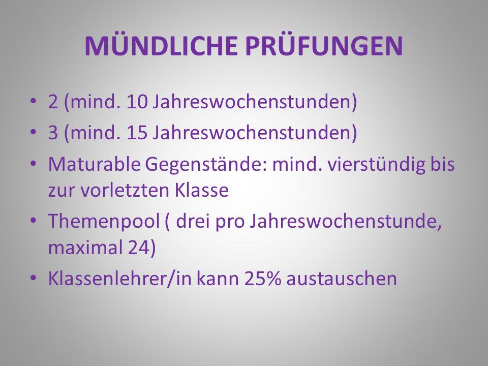 MÜNDLICHE PRÜFUNGEN 2 (mind.10 Jahreswochenstunden) 3 (mind.