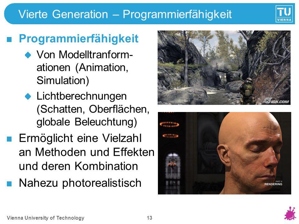 Vienna University of Technology 13 Vierte Generation – Programmierfähigkeit Programmierfähigkeit Von Modelltranform- ationen (Animation, Simulation) L