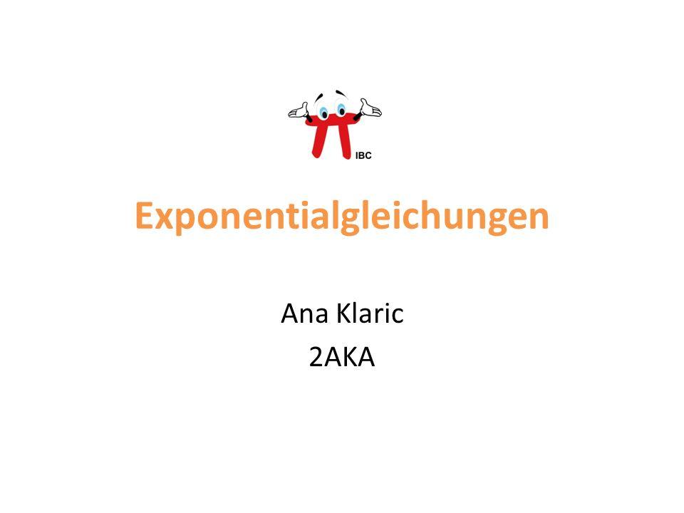 Exponentialgleichungen Ana Klaric 2AKA
