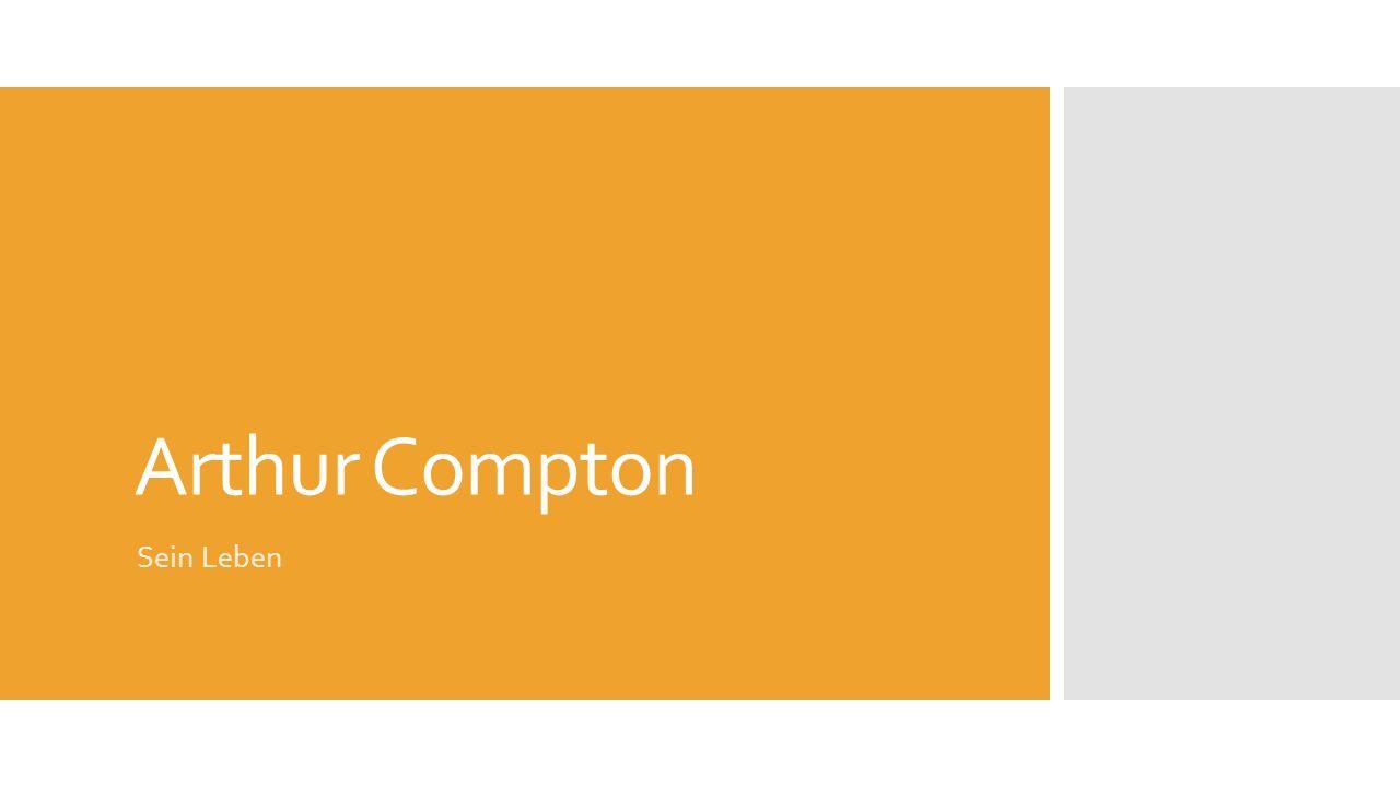 Arthur Compton Sein Leben