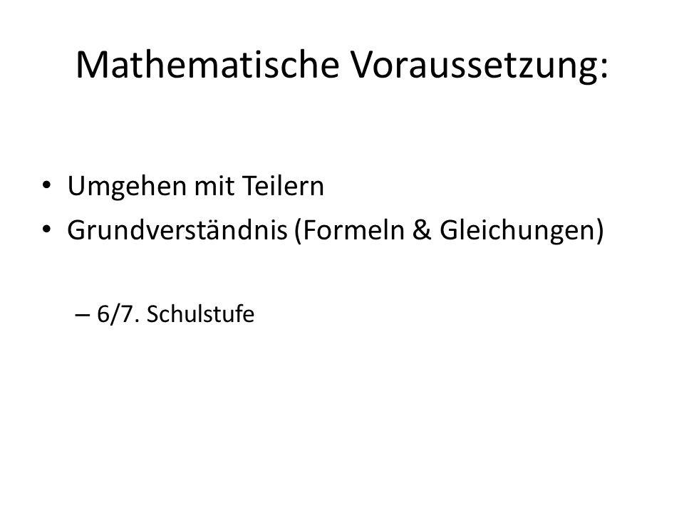 Mathematische Voraussetzung: Umgehen mit Teilern Grundverständnis (Formeln & Gleichungen) – 6/7. Schulstufe