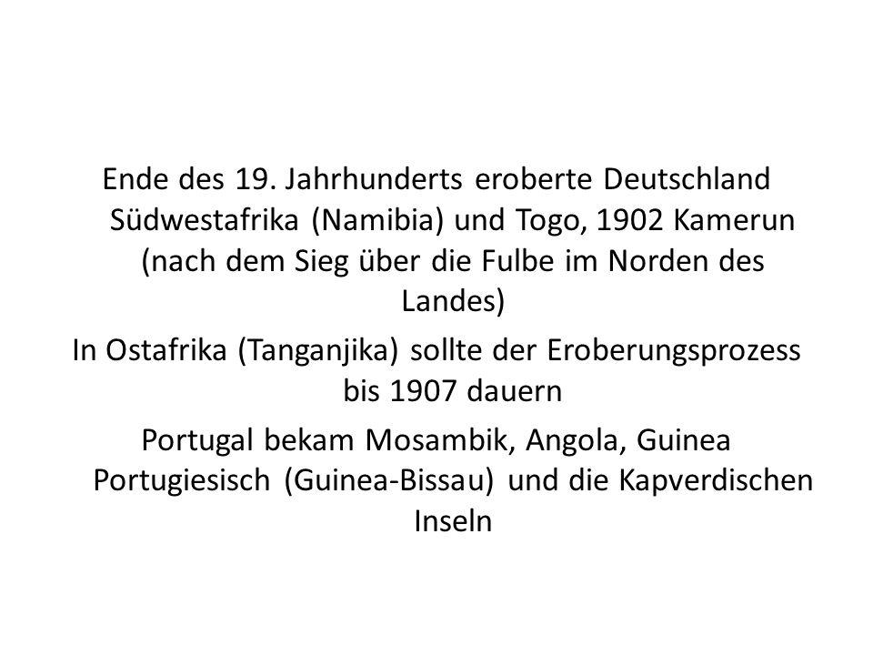 Ende des 19. Jahrhunderts eroberte Deutschland Südwestafrika (Namibia) und Togo, 1902 Kamerun (nach dem Sieg über die Fulbe im Norden des Landes) In O