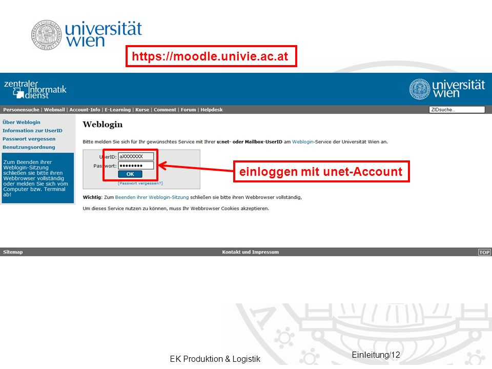 EK Produktion & Logistik Einleitung/12 https://moodle.univie.ac.at einloggen mit unet-Account