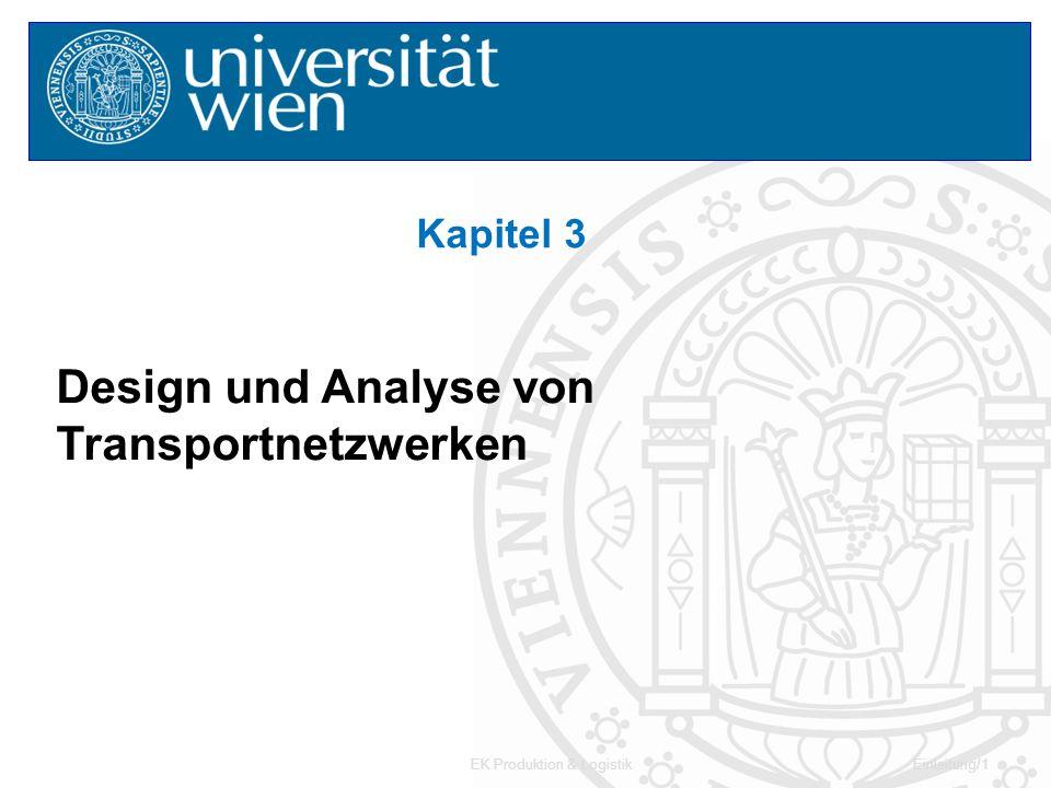 EK Produktion & LogistikEinleitung/1 Kapitel 3 Design und Analyse von Transportnetzwerken
