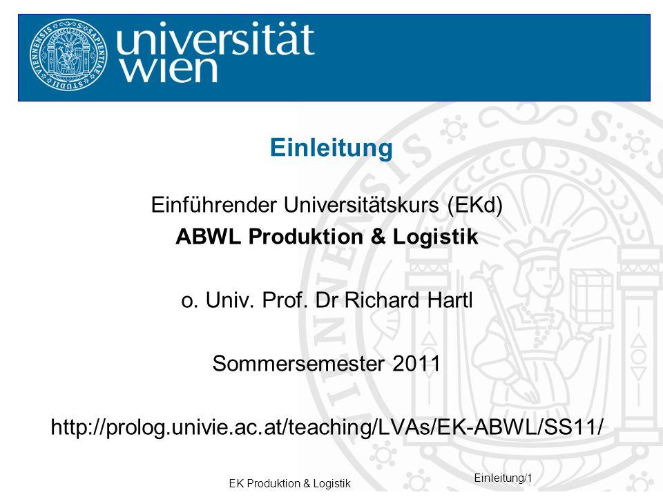 EK Produktion & Logistik Einleitung/1 Einführender Universitätskurs (EKd) ABWL Produktion & Logistik o.