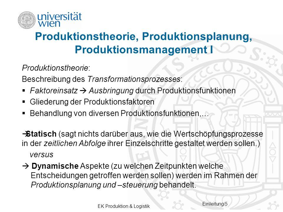 EK Produktion & Logistik Einleitung/5 Produktionstheorie, Produktionsplanung, Produktionsmanagement I Produktionstheorie: Beschreibung des Transformat