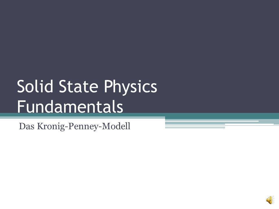 Solid State Physics Fundamentals Das Kronig-Penney-Modell