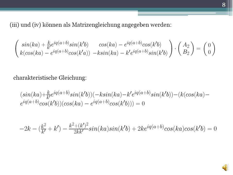 (iii) und (iv) können als Matrizengleichung angegeben werden: charakteristische Gleichung: 8