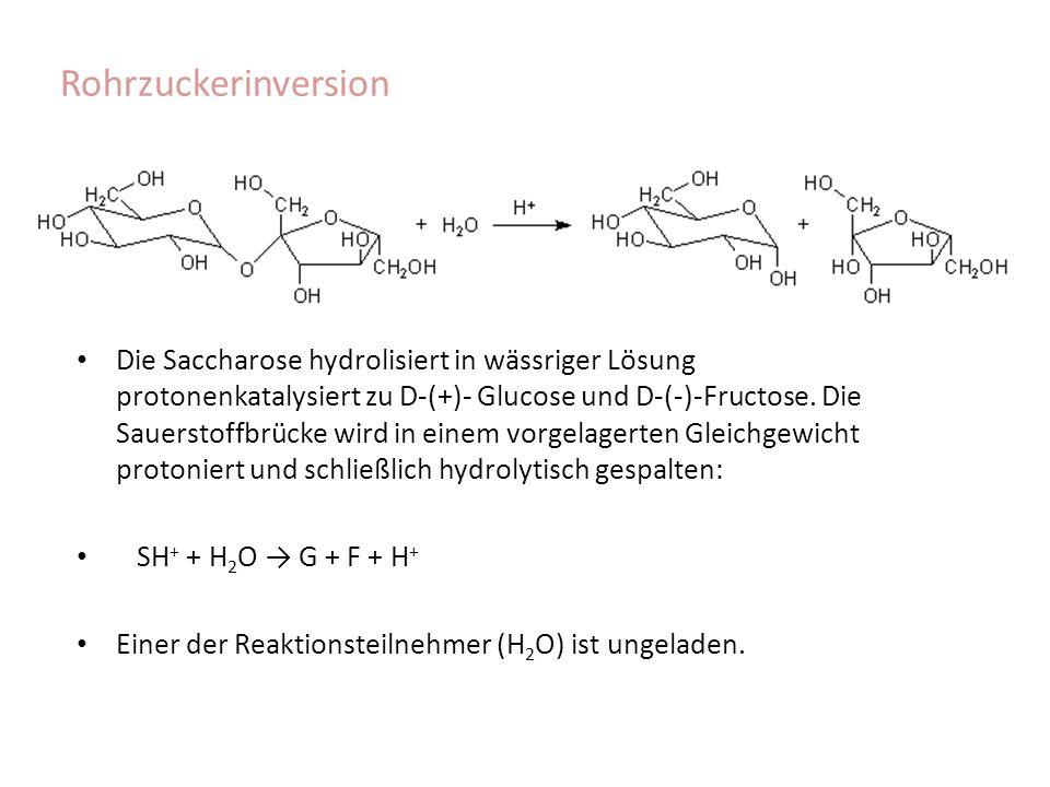 Rohrzuckerinversion Die Saccharose hydrolisiert in wässriger Lösung protonenkatalysiert zu D-(+)- Glucose und D-(-)-Fructose. Die Sauerstoffbrücke wir