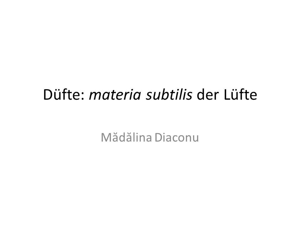 Düfte: materia subtilis der Lüfte M ă d ă lina Diaconu