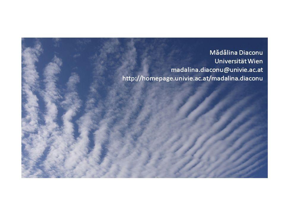 Mădălina Diaconu Universität Wien madalina.diaconu@univie.ac.at http://homepage.univie.ac.at/madalina.diaconu