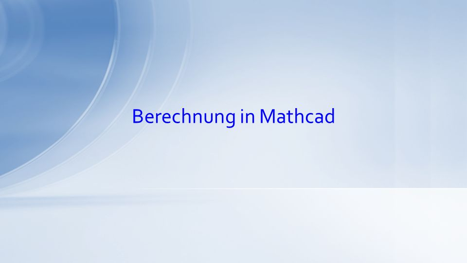 Berechnung in Mathcad