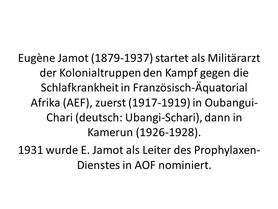 Eugène Jamot (1879-1937) startet als Militärarzt der Kolonialtruppen den Kampf gegen die Schlafkrankheit in Französisch-Äquatorial Afrika (AEF), zuers