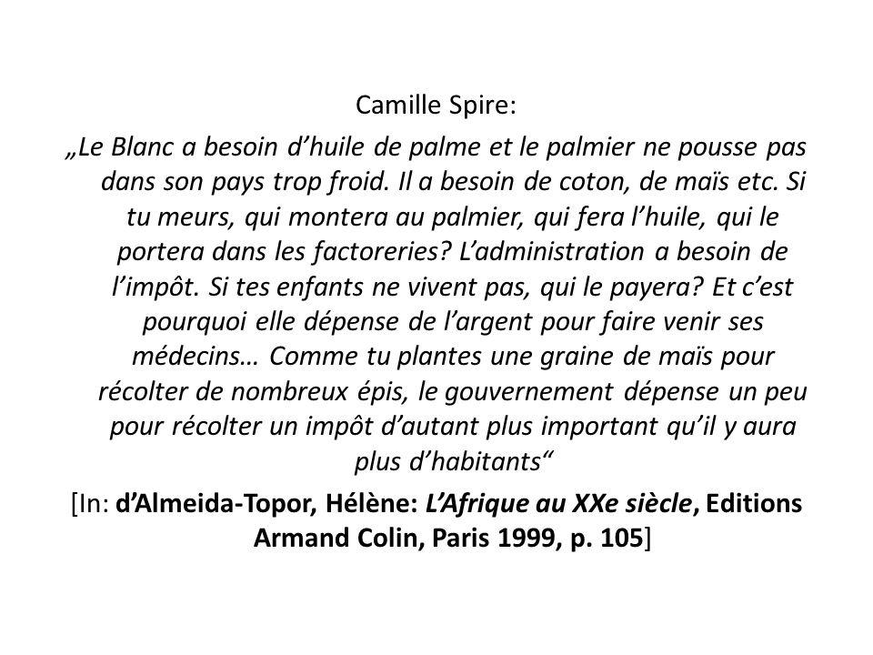 Camille Spire: Le Blanc a besoin dhuile de palme et le palmier ne pousse pas dans son pays trop froid. Il a besoin de coton, de maïs etc. Si tu meurs,