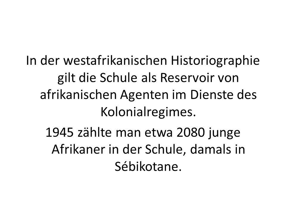 In der westafrikanischen Historiographie gilt die Schule als Reservoir von afrikanischen Agenten im Dienste des Kolonialregimes. 1945 zählte man etwa
