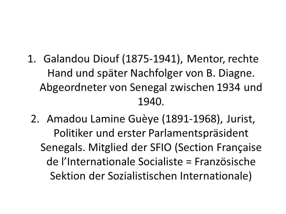 1.Galandou Diouf (1875-1941), Mentor, rechte Hand und später Nachfolger von B. Diagne. Abgeordneter von Senegal zwischen 1934 und 1940. 2.Amadou Lamin