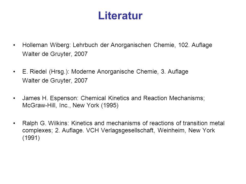 Literatur Holleman Wiberg: Lehrbuch der Anorganischen Chemie, 102. Auflage Walter de Gruyter, 2007 E. Riedel (Hrsg.): Moderne Anorganische Chemie, 3.