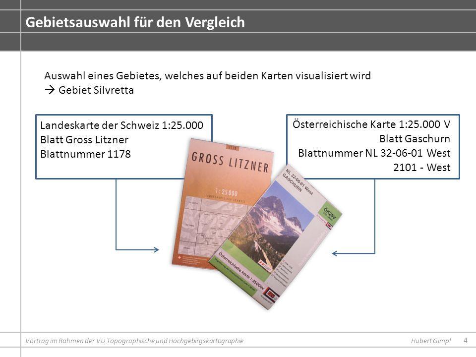 4 Gebietsauswahl für den Vergleich Vortrag im Rahmen der VU Topographische und HochgebirgskartographieHubert Gimpl Landeskarte der Schweiz 1:25.000 Bl