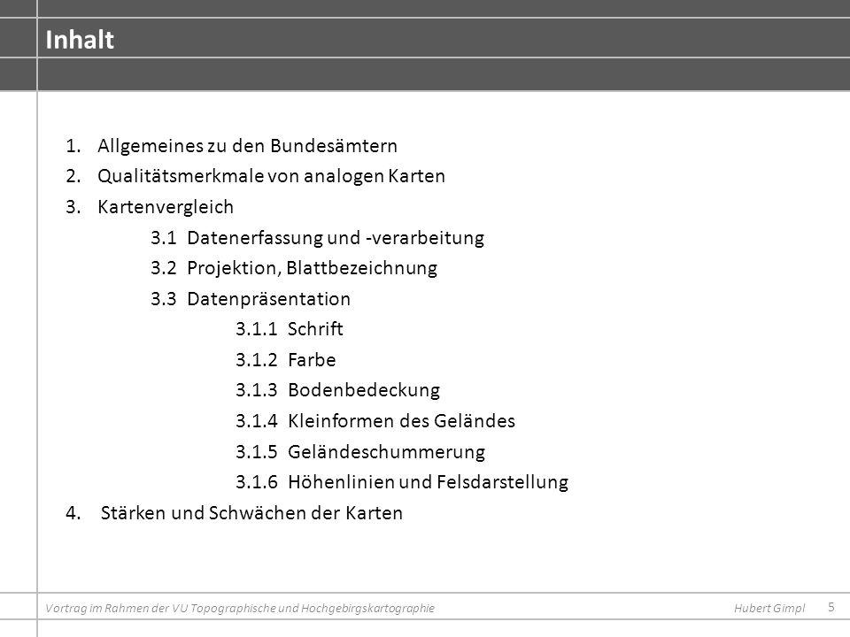 6 Literatur Vortrag im Rahmen der VU Topographische und HochgebirgskartographieHubert Gimpl Feldmann H.-U., Kreiter N.
