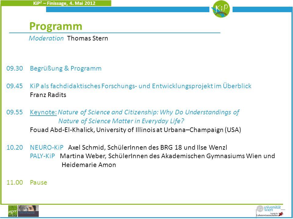 KiP 2 – Finissage, 4. Mai 2012 Christine Heidinger Programm Moderation Thomas Stern 09.30 Begrüßung & Programm 09.45 KiP als fachdidaktisches Forschun