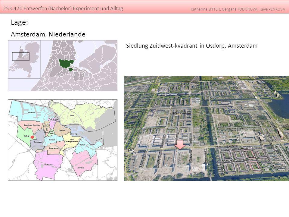 Lage: Amsterdam, Niederlande 253.470 Entwerfen (Bachelor) Experiment und Alltag Katharina SITTER, Gergana TODOROVA, Raya PENKOVA Siedlung Zuidwest-kva