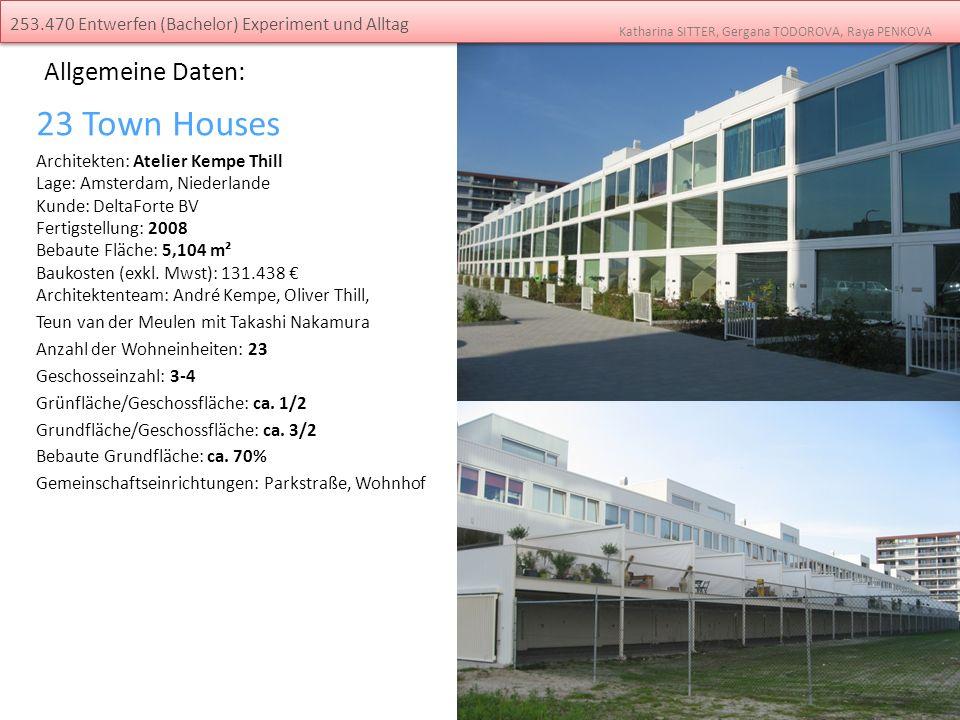 Allgemeine Daten: 23 Town Houses Architekten: Atelier Kempe Thill Lage: Amsterdam, Niederlande Kunde: DeltaForte BV Fertigstellung: 2008 Bebaute Fläch