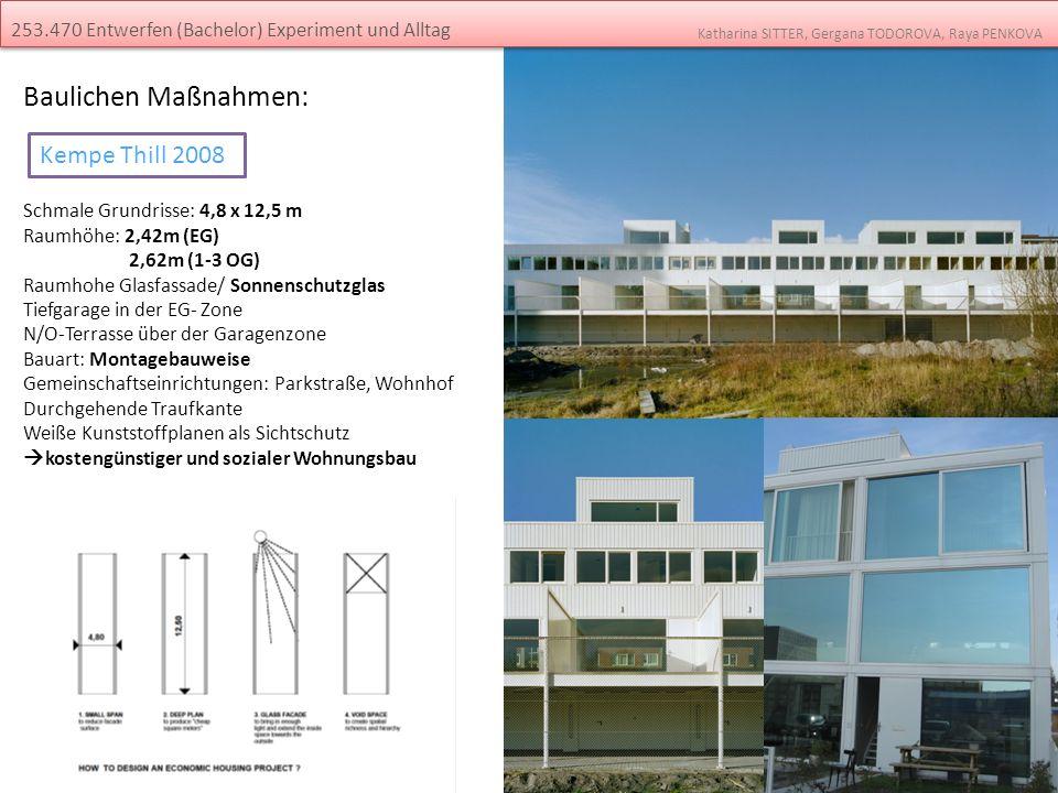 Baulichen Maßnahmen: Schmale Grundrisse: 4,8 x 12,5 m Raumhöhe: 2,42m (EG) 2,62m (1-3 OG) Raumhohe Glasfassade/ Sonnenschutzglas Tiefgarage in der EG-