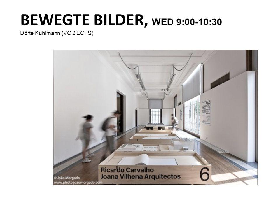 BEWEGTE BILDER, WED 9:00-10:30 Dörte Kuhlmann (VO 2 ECTS)