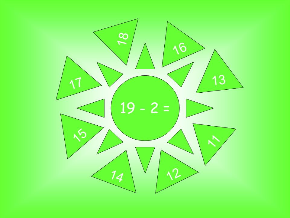 19 - 2 = 17 16 13 18 11 15 12 14